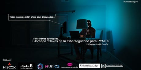 I Jornada 'Claves de Ciberseguridad para PYMEs' en Galicia entradas