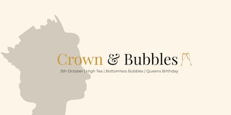 CROWN AND BUBBLES - Bottomless Bubbles High Tea tickets