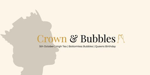 CROWN AND BUBBLES - Bottomless Bubbles High Tea
