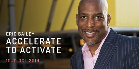 Eric Bailey: Accelerate to Activate (Mental Health Week Seminars - Free) tickets