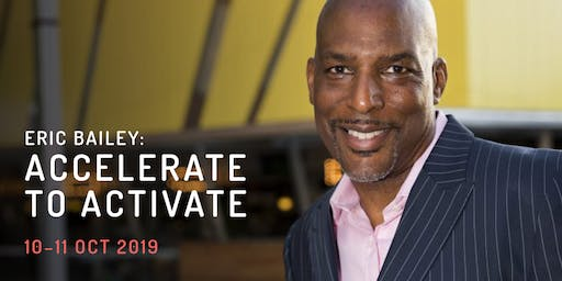 Eric Bailey: Accelerate to Activate (Mental Health Week Seminars - Free)