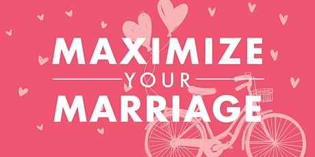 Maximize Your Marriage | November 21, 2020 tickets