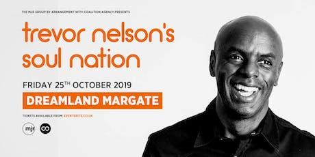 Trevor Nelson's Soul Nation (Dreamland, Margate) tickets
