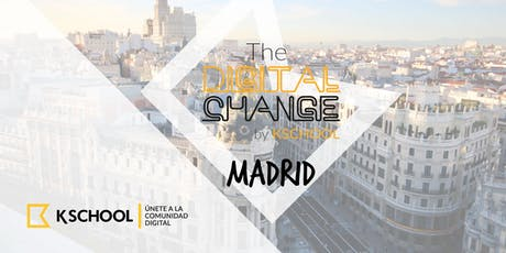 The Digital Change - Madrid entradas