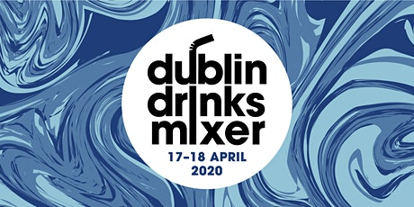 Dublin Drinks Mixer 2020- Friday April 17th,  6.00-9.30pm tickets