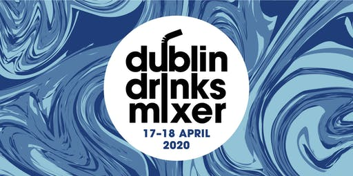 Dublin Drinks Mixer 2020- Friday April 17th,  6.00-9.30pm