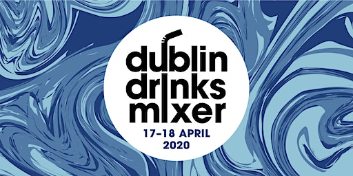Dublin Drinks Mixer 2020 - Saturday April 18th,1.00-4.30pm