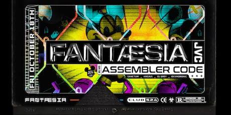 FANTÆSIA 》Assembler Code [Mechatronica / UK] tickets