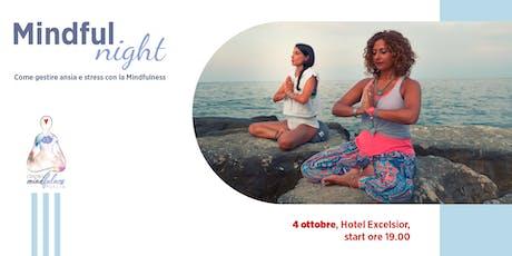 Mindful Night - Come gestire ansia e stress con la Mindfulness biglietti