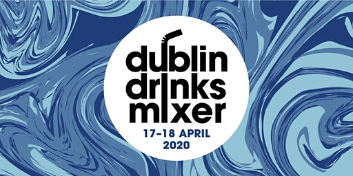 Dublin Drinks Mixer 2020- Saturday April 18th, 5.30-9.00pm