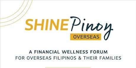 SHINE PINOY - OVERSEAS FINANCIAL WELLNESS FORUM tickets