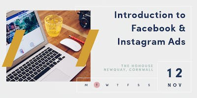 INTRODUCTION TO INSTAGRAM + FACEBOOK ADVERTISING | NEWQUAY | 12 NOV 2019