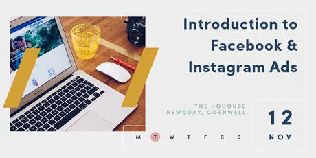 INTRODUCTION TO INSTAGRAM + FACEBOOK ADVERTISING | NEWQUAY | 12 NOV 2019 tickets