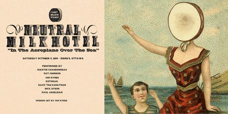 """I Can't Believe It's Not—Neutral Milk Hotel """"In The Aeroplane Over The Sea"""" tickets"""