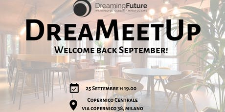 DreaMeetUp - Welcome Back September! tickets