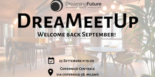 DreaMeetUp - Welcome Back September!