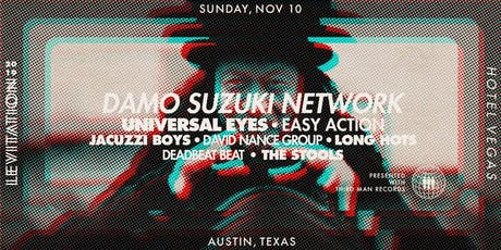 DAMO SUZUKI NETWORK • UNIVERSAL EYES • EASY ACTION • JACUZZI BOYS • & MORE tickets