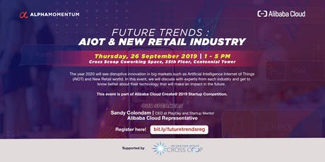 Future Trends discussion : AIOT & New Retail Industry by Alpha Momentum tickets