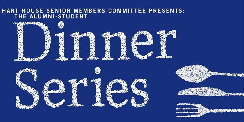Hart House Alumni-Student Dinner Series