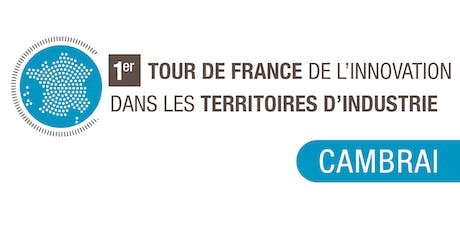 Tour de France de l'Innovation - Cambrai billets