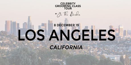 LOS ANGELES - Celebrity Grooming Class by JC Tha Barber tickets