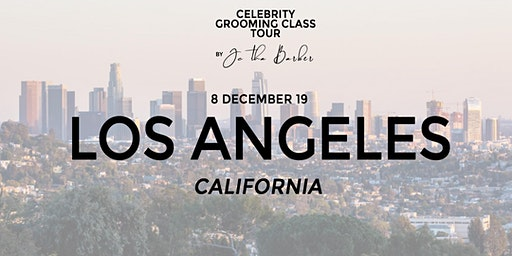 LOS ANGELES - Celebrity Grooming Class by JC Tha Barber