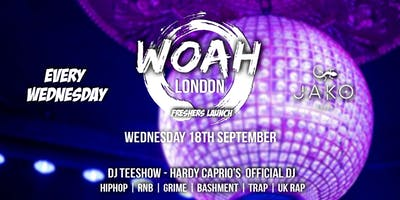 TONIGHT - WOAH LONDON: FRESHERS LAUNCH - EVERY WEDNESDAY AT JAKO LONDON
