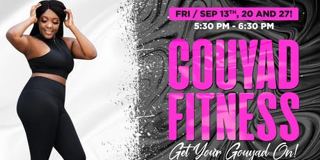 Gouyad Fitness Class! Kompa Afrobeats French Pop Raggaeton Twerk Workout tickets