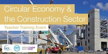 Circular Economy & the Construction Sector : Teacher Training Event tickets