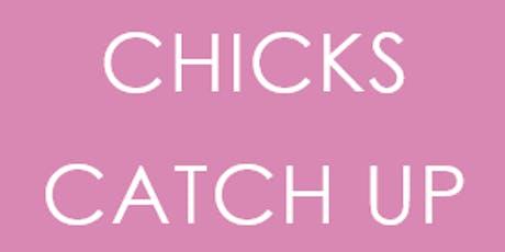 Chicks Catch Up tickets