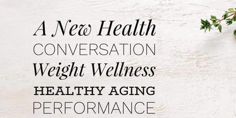 A new health conversation, Weight Wellness  tickets