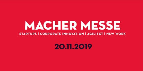 Macher Messe Bremen:  Startups| Corporate Innovation | Agilität | New Work Tickets
