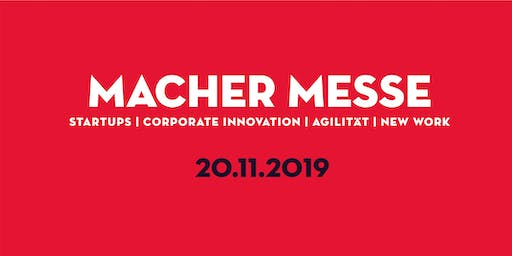 Macher Messe Bremen:  Startups| Corporate Innovation | Agilität | New Work