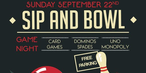 Sip & Bowl / Game Night