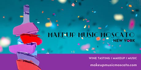 MAKEUP MUSIC MOSCATO: NEW YORK FASHION WEEK tickets