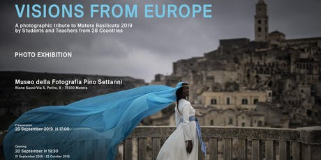 Visions from Europe - A Photographic Tribute to Matera Basilicata 2019 biglietti