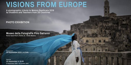 Visions from Europe - A Photographic Tribute to Matera Basilicata 2019