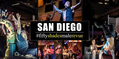 Fifty Shades Male Revue San Diego tickets