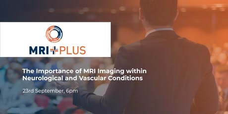 The Importance of MRI Imaging within Neurological and Vascular Conditions  tickets