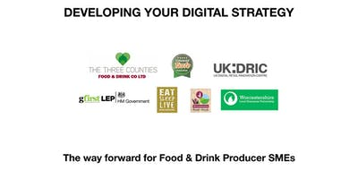 DEVELOPING YOUR DIGITAL STRATEGY - The way forward for Food & Drink Producer SMEs
