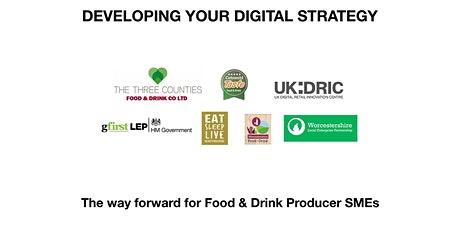 DEVELOPING YOUR DIGITAL STRATEGY - The way forward for Food & Drink Producer SMEs tickets