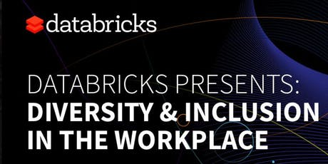 Databricks Presents: Diversity & Inclusion in the Workplace tickets