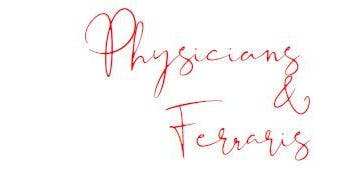 Physicians and Ferraris