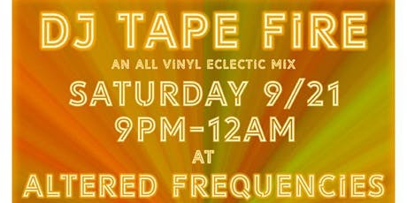 DJ Tapefire - All-Vinyl Eclectic Mix on the outdoor stage tickets