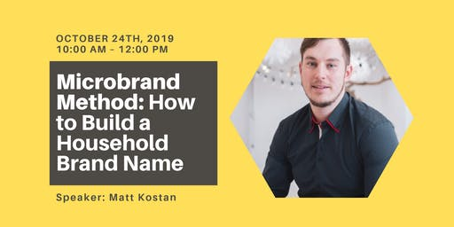Microbrand Method: How to Build a Household Brand Name (Seminar / Workshop)