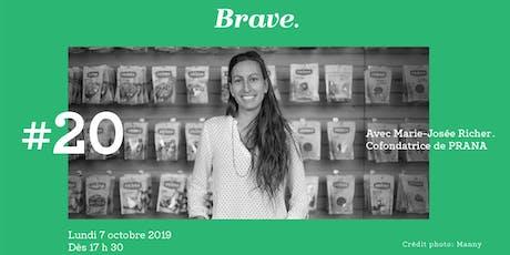 Entretien Brave avec Marie-Josée Richer billets