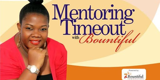 Copy of MENTORING TIME OUT WITH BOUNTIFUL- THE BOY & THE MAN....Understanding and maximising the male gender