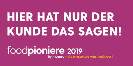 foodpioniere 2019 by myenso - die messe, die was verändert Tickets