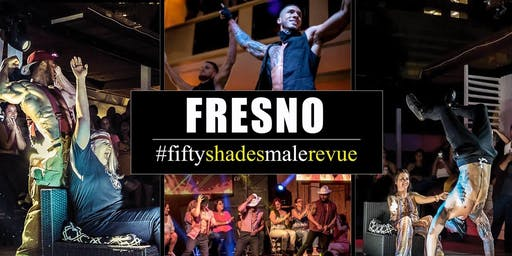 Fifty Shades Male Revue Fresno