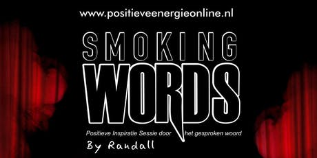 """SMOKING WORDS """"Positieve Energie Sessies"""" by Randall tickets"""